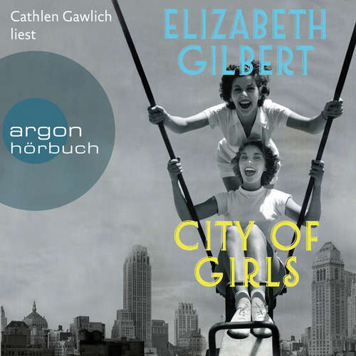 Audiobook City of Girls - Elizabeth Gilbert - Cathlen Gawlich