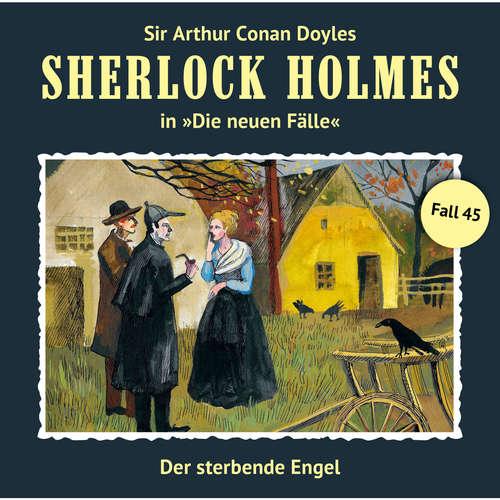 Hoerbuch Sherlock Holmes, Die neuen Fälle, Fall 45: Der sterbende Engel - Marc Freund - Christian Rode
