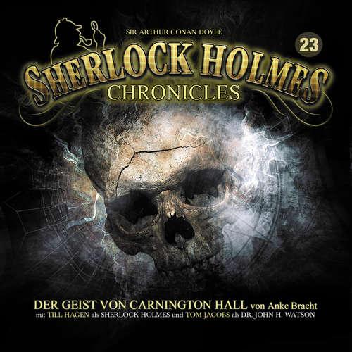 Hoerbuch Sherlock Holmes Chronicles, Folge 23: Der Geist von Carnington Hall - Anke Bracht - Tom Jacobs
