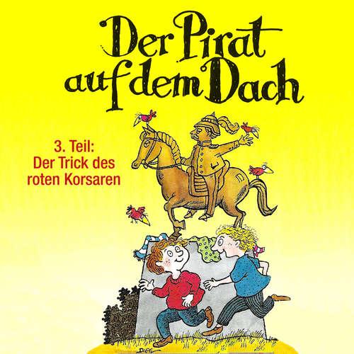 Hoerbuch Der Pirat auf dem Dach, Folge 3: Der Trick des roten Korsaren - Jo Pestum - Tobias Pauls