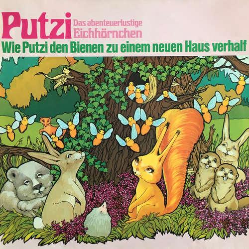 Hoerbuch Putzi - Das abenteuerlustige Eichhörnchen, Folge 2: Wie Putzi den Bienen zu einem neuen Haus verhalf - Mara Schroeder-von Kurmin - Joachim Rake