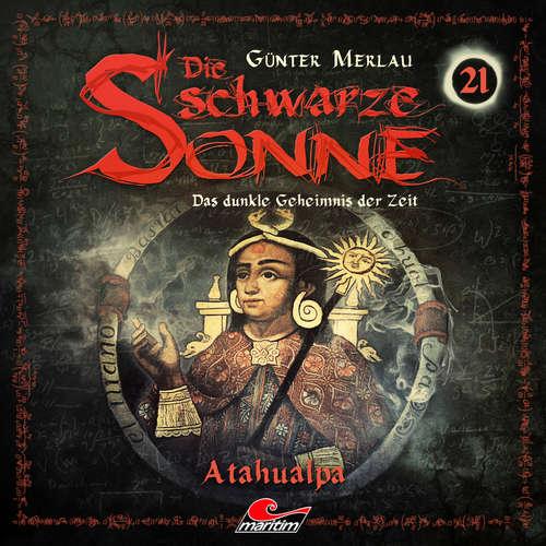 Hoerbuch Die schwarze Sonne, Folge 21: Atahualpa - Günter Merlau - Harald Halgardt