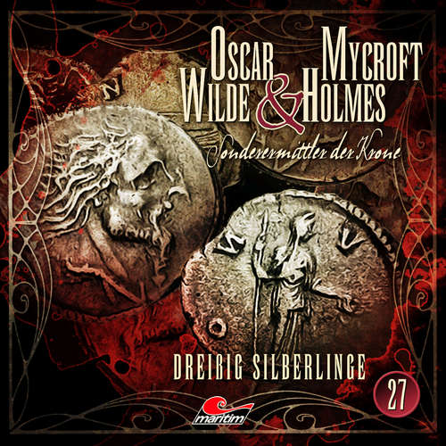 Hoerbuch Oscar Wilde & Mycroft Holmes, Sonderermittler der Krone, Folge 27: Dreißig Silberlinge - Jonas Maas - Sascha Rotermund