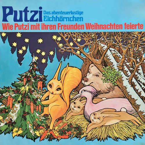 Hoerbuch Putzi - Das abenteuerlustige Eichhörnchen, Folge 3: Wie Putzi mit ihren Freunden Weihnachten feierte - Mara Schroeder-von Kurmin - Joachim Rake