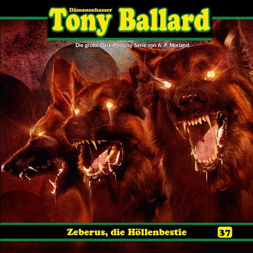 Hoerbuch Tony Ballard, Folge 37: Zeberus, die Höllenbestie - Thomas Birker - Gerrit Schmidt-Foß