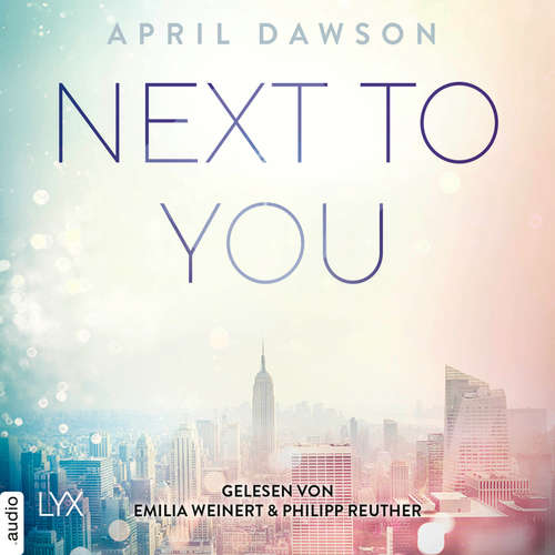 Hoerbuch Next to You - Up-All-Night-Reihe, Teil 2 - April Dawson - Emilia Weinert