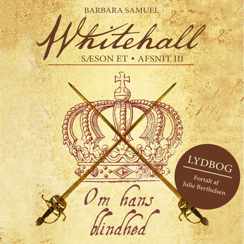 Audiokniha Om hans blindhed - Whitehall, del 3 - Barbara Samuel - Julie Berthelsen