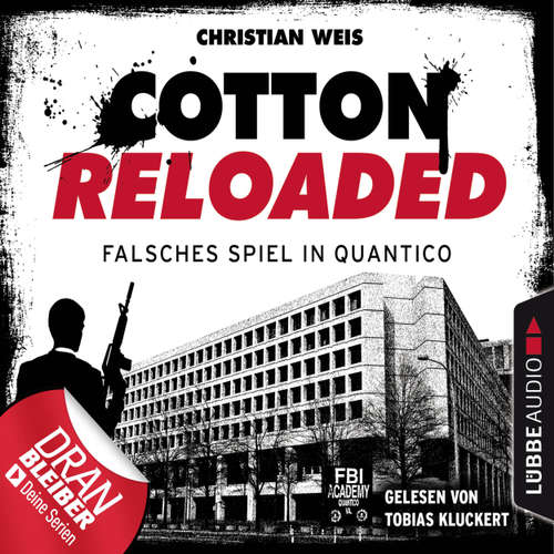 Hoerbuch Jerry Cotton, Cotton Reloaded, Folge 53: Falsches Spiel in Quantico - Serienspecial - Christian Weis - Tobias Kluckert