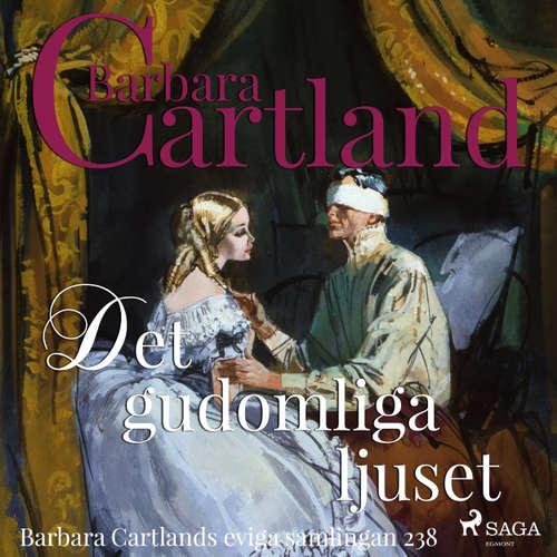 Audiokniha Det gudomliga ljuset - Den eviga samlingen 238 - Barbara Cartland - Monica Einarson