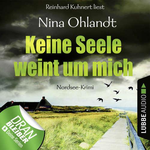 Hoerbuch Keine Seele weint um mich - John Benthien: Die Jahreszeiten-Reihe 4 - Nina Ohlandt - Reinhard Kuhnert