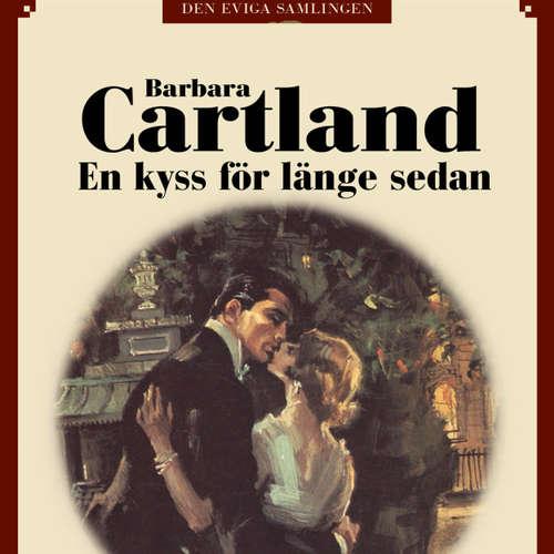 Audiokniha En kyss för länge sedan - Den eviga samlingen 60 - Barbara Cartland - Ida Olsson