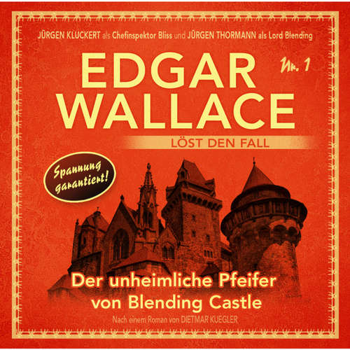 Hoerbuch Edgar Wallace - Edgar Wallace löst den Fall, Nr. 1: Der unheimliche Pfeifer von Blending Castle - Dietmar Kuegler - Rainer Gerlach