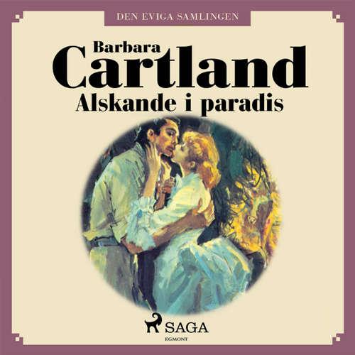 Audiokniha Älskande i paradis - Den eviga samlingen 40 - Barbara Cartland - Johanna Landt