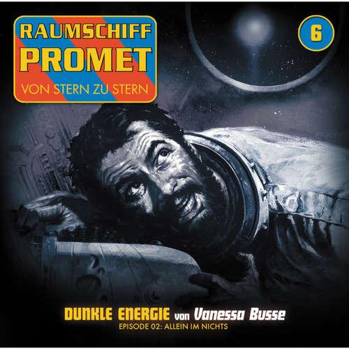 Hoerbuch Raumschiff Promet, Folge 6: Dunkle Energie - Episode 02: Allein im Nichts - Oliver Müller - Florian Seigerschmidt