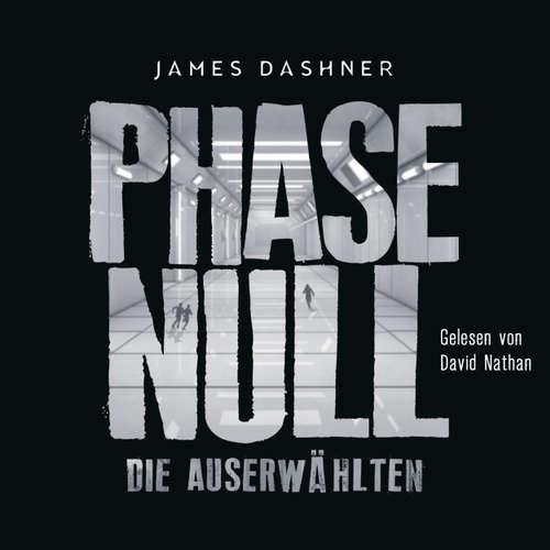 Phase Null - Die Auserwählten - Das Prequel zur Maze Runner-Trilogie