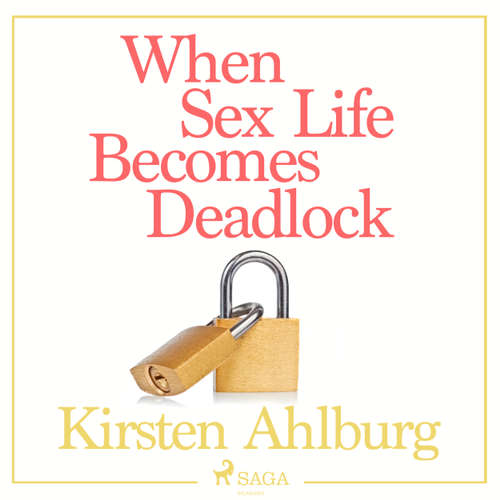 Audiobook When Sex Life Becomes Deadlock - Kirsten Ahlburg - Jens Bäckvall