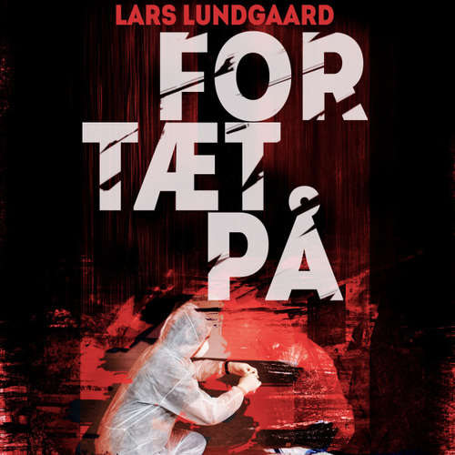 Audiokniha For tæt på - Lars Lundgaard - Thomas Knuth-Winterfeldt
