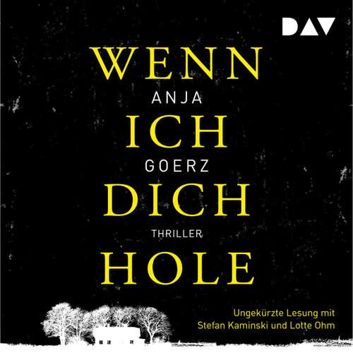 Hoerbuch Wenn ich dich hole - Anja Goerz - Stefan Kaminski