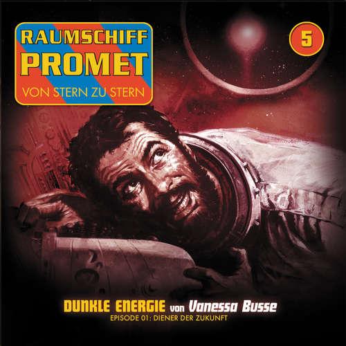 Raumschiff Promet, Folge 5: Dunkle Energie - Episode 01: Diener der Zukunft