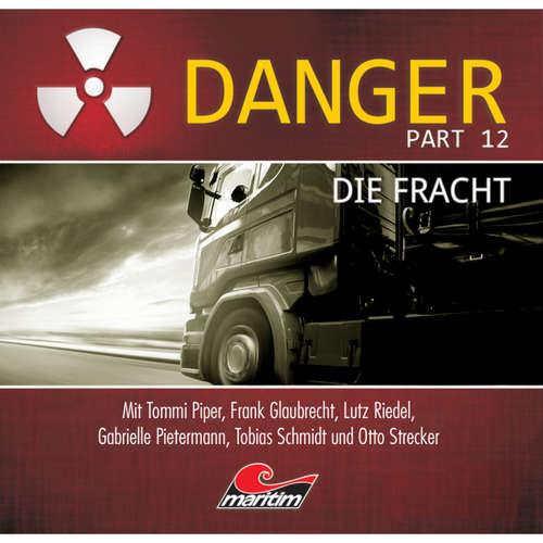 Hoerbuch Danger, Part 12: Die Fracht - Markus Duschek - Tobias Schmidt