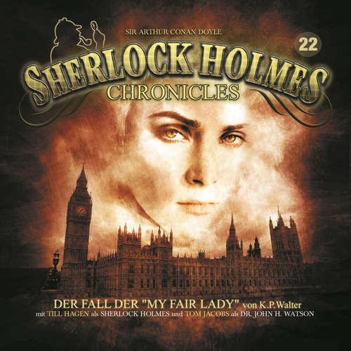 "Hoerbuch Sherlock Holmes Chronicles, Folge 22: Der Fall der ""My Fair Lady"" - Sir Arthur Conan Doyle - Tom Jacobs"