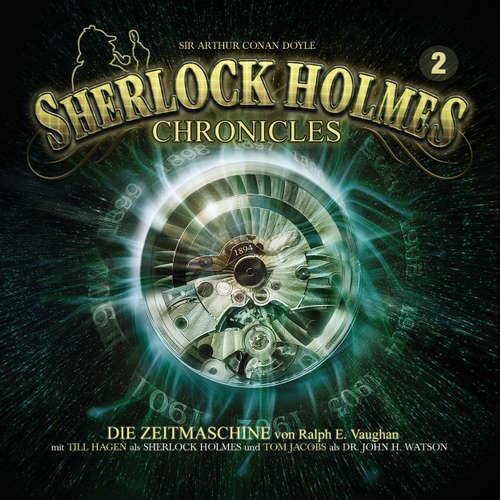 Hoerbuch Sherlock Holmes Chronicles, Folge 2: Die Zeitmaschine - Sir Arthur Conan Doyle - Tom Jacobs