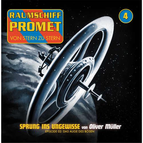 Hoerbuch Raumschiff Promet, Folge 4: Sprung ins Ungewisse - Das Auge des Bösen - Oliver Müller - Florian Seigerschmidt