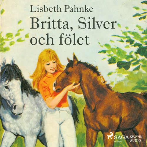 Audiokniha Britta, Silver och fölet - Lisbeth Pahnke - Johanna Landt