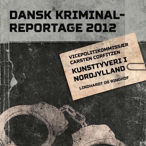 Audiokniha Kunsttyveri i Nordjylland - Dansk Kriminalreportage - Carsten Corfitzen - Finn Andersen