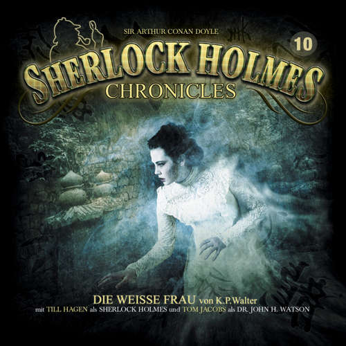 Hoerbuch Sherlock Holmes Chronicles, Folge 10: Die weiße Frau - Markus Winter - Tom Jacobs