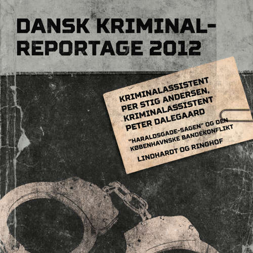 """Audiokniha """"Haraldsgade-sagen"""" og den københavnske bandekonflikt - Dansk Kriminalreportage - Peter Dalegaard - Finn Andersen"""