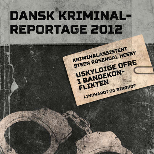 Audiokniha Uskyldige ofre i bandekonflikten - Dansk Kriminalreportage - Steen Rosendal Hesby - Finn Andersen