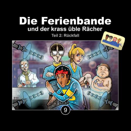 Hoerbuch Die Ferienbande und der krass üble Rächer, Folge 9: Rückfall, Teil 2 - Kai Schwind - Matthias Keller