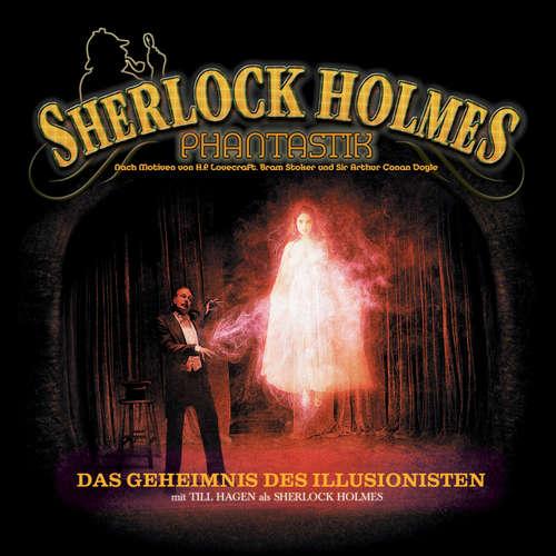 Hoerbuch Sherlock Holmes Phantastik, Das Geheimnis des Illusionisten - Markus Winter - Tom Jacobs