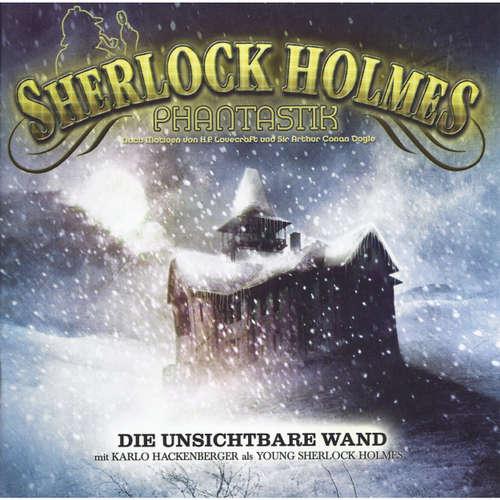 Hoerbuch Sherlock Holmes Phantastik, Die unsichtbare Wand - Markus Winter - Tom Jacobs
