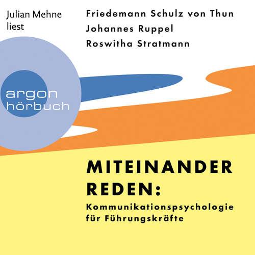 Hoerbuch Miteinander reden: Kommunikationspsychologie für Führungskräfte - Friedemann Schulz von Thun - Julian Mehne