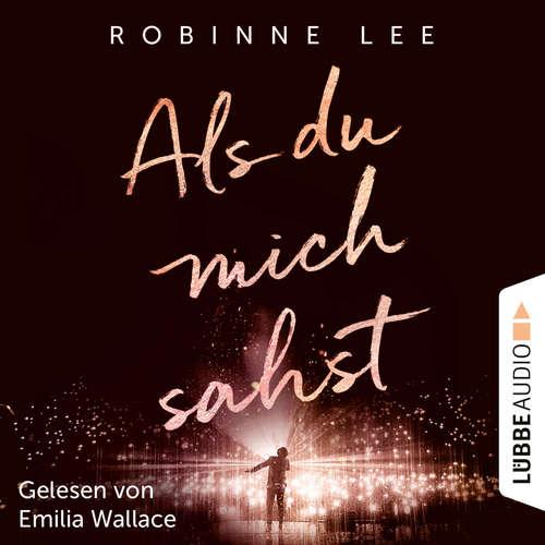 Hoerbuch Als du mich sahst - Robinne Lee - Emilia Wallace