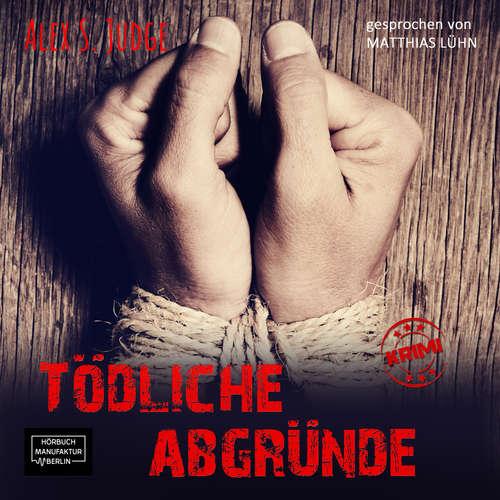 Hoerbuch Tödliche Abgründe - Alex S. Judge - Matthias Lühn