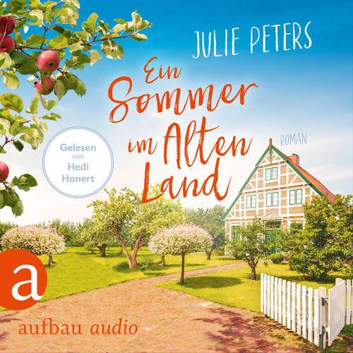 Hoerbuch Ein Sommer im Alten Land - Julie Peters - Hedi Honert