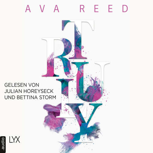 Hoerbuch Truly - IN-LOVE-Trilogie, Band 1 - Ava Reed - Bettina Storm