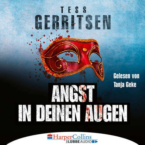 Hoerbuch Angst in deinen Augen - Tess Gerritsen - Tanja Geke