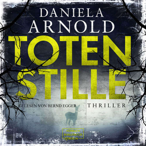 Hoerbuch Totenstille - Daniela Arnold - Bernd Egger