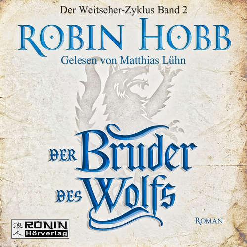Hoerbuch Der Bruder des Wolfs - Die Chronik der Weitseher 2 - Robin Hobb - Matthias Lühn