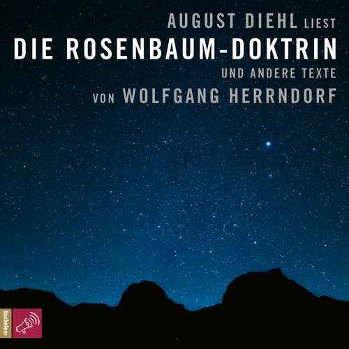 Hoerbuch Die Rosenbaum-Doktrin - und andere Texte - Wolfgang Herrndorf - August Diehl