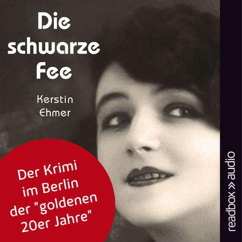 """Hoerbuch Die schwarze Fee - Der Krimi im Berlin der """"goldenen 20er Jahre"""" - Kerstin Ehmer - Brigitte Carlsen"""