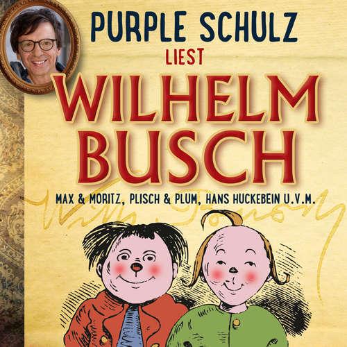 Hoerbuch Purple Schulz liest Wilhelm Busch - Wilhelm Busch - Purple Schulz