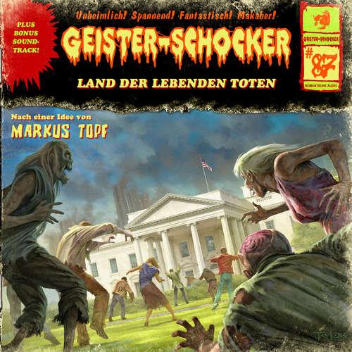 Hoerbuch Geister-Schocker, Folge 87: Land der lebenden Toten - Markus Topf - Christoph Memmert