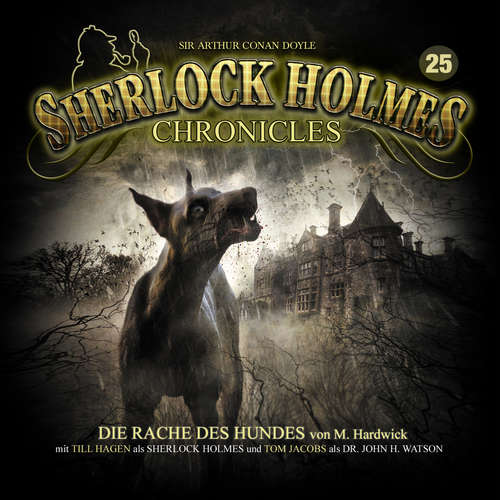 Hoerbuch Sherlock Holmes Chronicles, Folge 25: Die Rache des Hundes - Michael Hardwick - Tom Jacobs