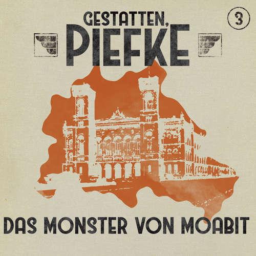 Hoerbuch Gestatten, Piefke, Folge 3: Das Monster von Moabit - Markus Topf - Till Hagen