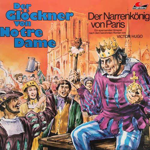 Hoerbuch Der Glöckner von Notre Dame, Folge 1: Der Narrenkönig von Paris - Victor Hugo - Alexander Welbat